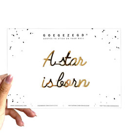 Goegezegd Goegezegd quote 'A star is born' black
