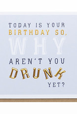 Enfant Terrible Enfant Terrible card  + enveloppe 'Today is your birthday so why aren't you drunk yet?'
