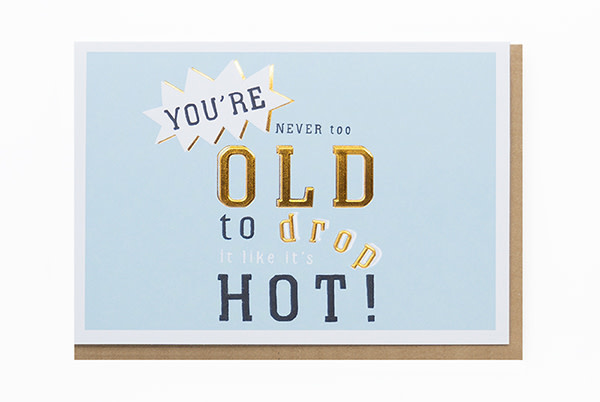 Enfant Terrible Enfant Terrible card  + enveloppe 'You're never too old to drop it like it's hot'