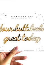Goegezegd Goegezegd quote black 'Your butt looks great today'