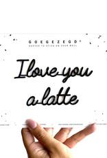 Goegezegd Goegezegd quote black 'I love you a latte'