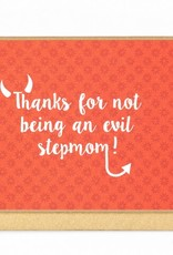Enfant Terrible Enfant Terrible card  + enveloppe 'Thanks for not being an evil stepmom'