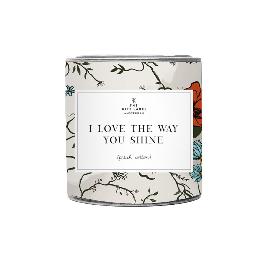 The Gift Label Candle tin 310 gr. 'I love the way you shine'  fresh cotton