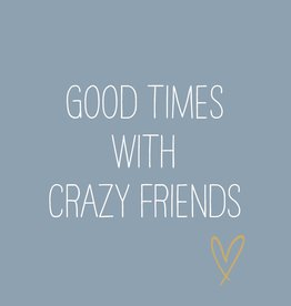 Paperproducts Design 20 napkins blue 'Good times with crazy friends' 33x33 cm