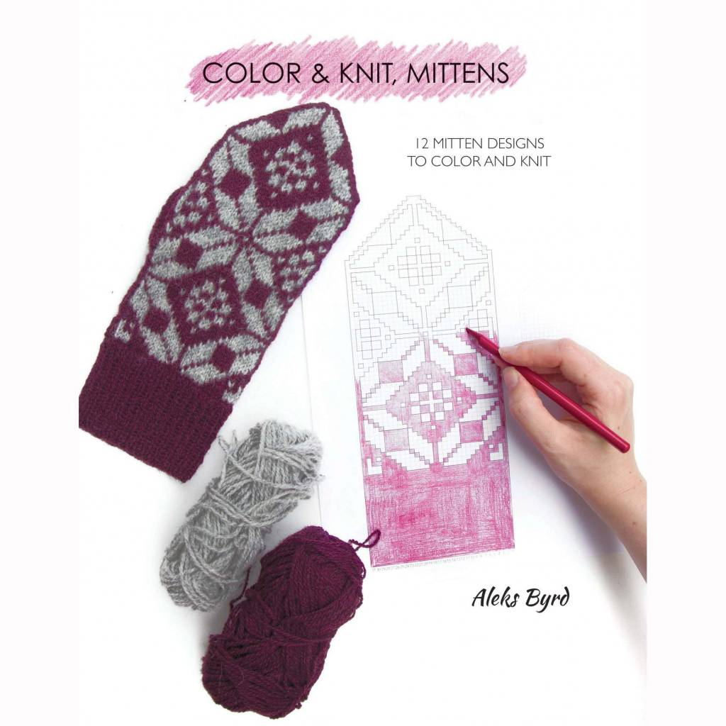 COLOR & KNIT, MITTENS by ALEKS BYRD