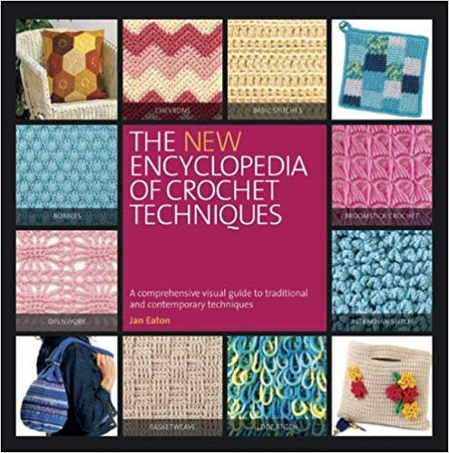 SEARCH PRESS THE NEW ENCYCLOPEDIA OF CROCHET TECHNIQUES by JAN EATON