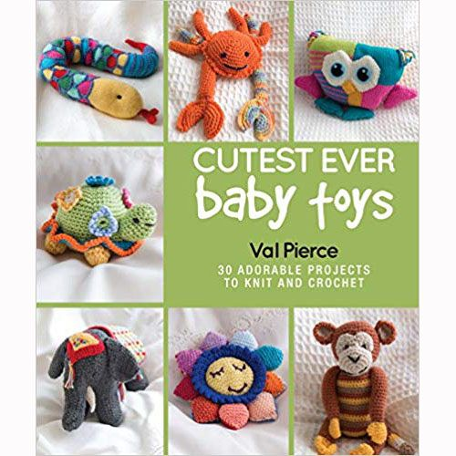 SEARCH PRESS CUTEST EVER BABY TOYS by VAL PIERCE