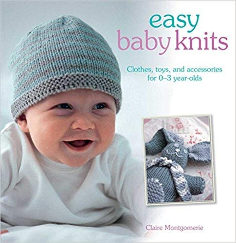 easy baby knits by claire mongomerie stephen penelope