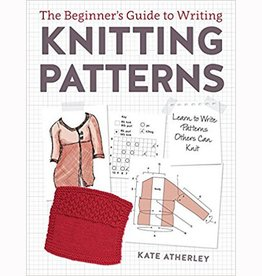 Search Press THE BEGINNER'S GUIDE TO WRITING KNITTING PATTERNS by KATE ATHERLEY