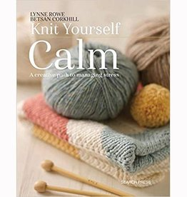 SEARCH PRESS KNIT YOURSELF CALM by LYNNE ROWE & BETSAN CORKHILL