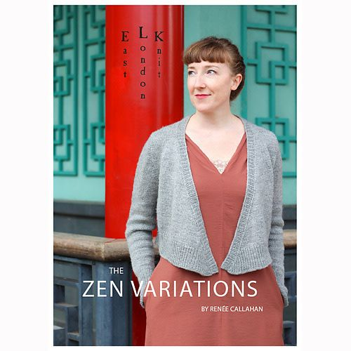 EastLondonKnit THE ZEN VARIATIONS by RENÉE CALLAHAN