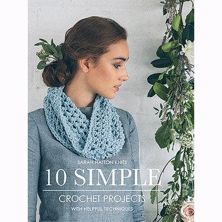 SEARCH PRESS 10 SIMPLE CROCHET PROJECTS by SARAH HATTON