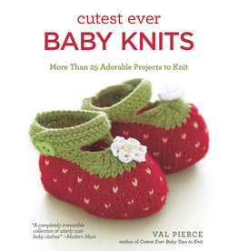 CUTEST EVER BABY KNITS by VAL PIERCE