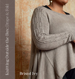 KNITTING OUTSIDE THE BOX : DRAPE AND FOLD by BRISTOL IVY