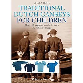 Search Press TRADITIONAL DUTCH GANSEYS FOR CHILDREN by STELLA RUHE