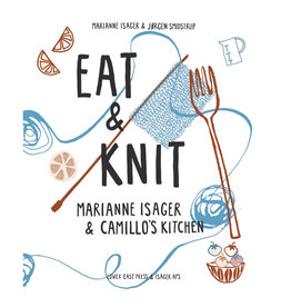 EAT & KNIT by MARIANNE ISAGER & CAMILLO'S KITCHEN