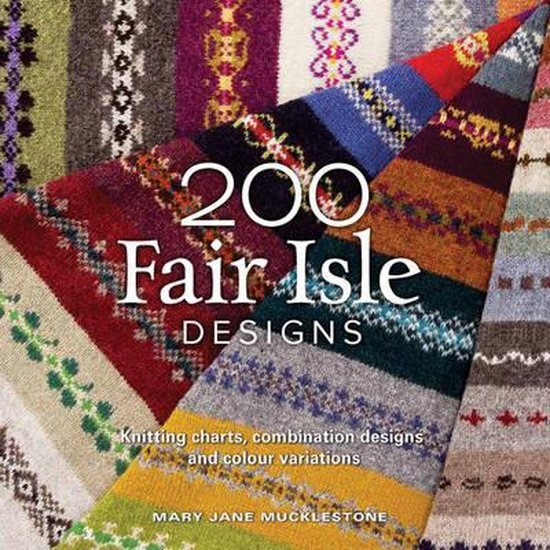 Search Press 200 FAIR ISLE DESIGNS by MARY JANE MUCKLESTONE