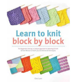 LEARN TO KNIT BLOCK BY BLOCK by CHE LAM