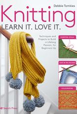 KNITTING LEARN IT. LOVE IT. by DEBBIE TOMKIES