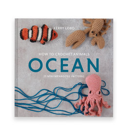 TOFT HOW TO CROCHET ANIMALS: OCEAN by KERRY LORD