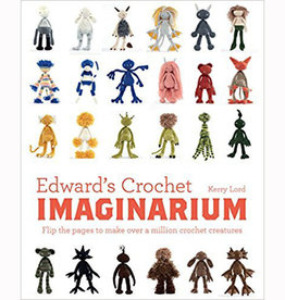 TOFT EDWARD'S CROCHET IMAGINARIUM by KERRY LORD (slightly damaged)
