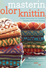 MASTERING COLOUR KNITTING by MELISSA LEAPMAN