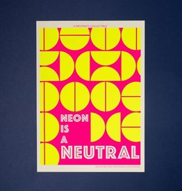Westknits NEON IS A NEUTRAL SCREEN PRINT