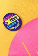 Westknits EMBRACE YOUR COLORPOPPORTUNITY ENAMEL PIN