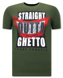 Local Fanatic T-shirt - Straight Outta Ghetto - Green