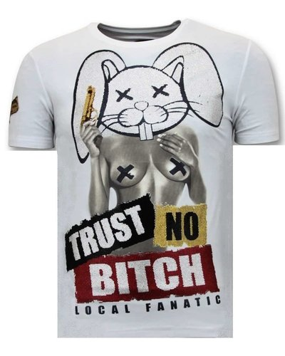 Local Fanatic T-shirt - Trust No Bitch - Wit
