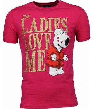 Local Fanatic Camisetas - The Ladies Love Me Camisetas Personalizadas - Rosado