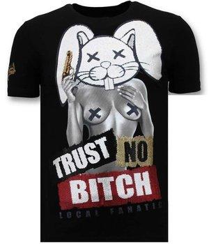 Local Fanatic Camiseta de los hombres de impresión - Trust No Bitch - Negro