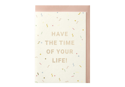 Papette CONFETTI | Wenskaart met envelop | Have the time of your life!