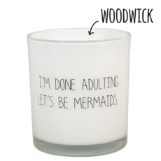 My Flame I'm done adulting, let's be mermaids, geur: fresh cotton