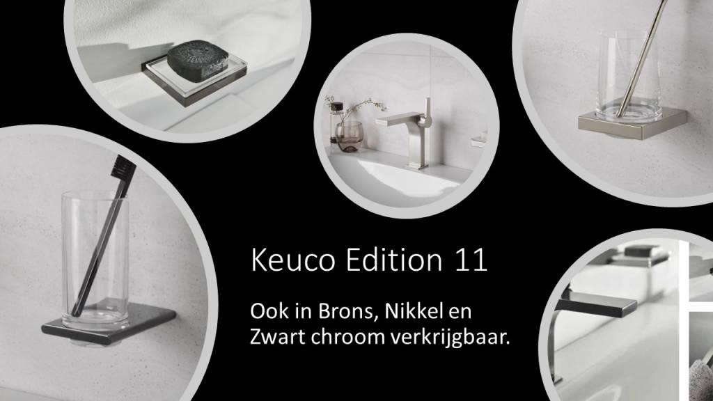 Keuco Edition 11  accessoires Brons, Nikkel en Zwart chroom bij ons verkrijgbaar.