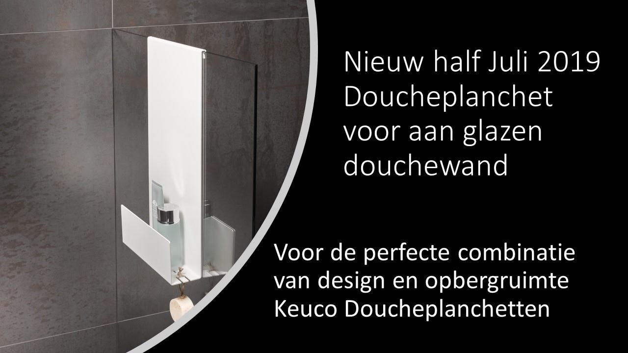 Nieuw Keuco Doucheplanchet voor aan de glazen douchewand.