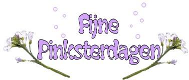 Wij wensen u fijne Pinksterdagen!!