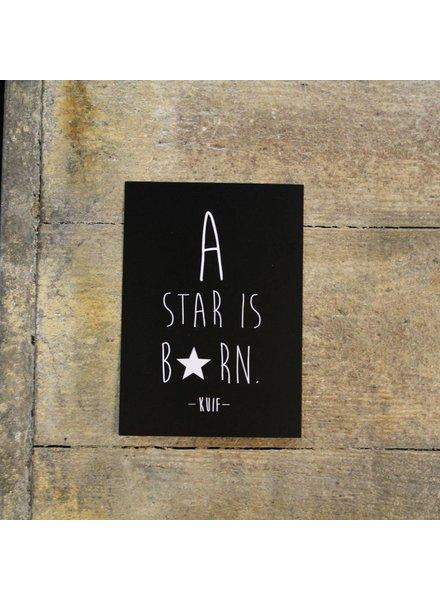 KUIF KUIF Kaart, A star is born