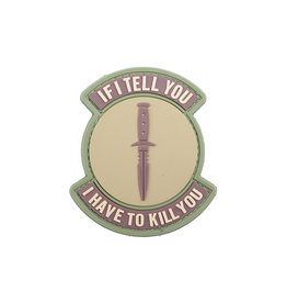 ACM Tactical 3D Rubber Patch If I Tell You I Have To Kill You - TAN