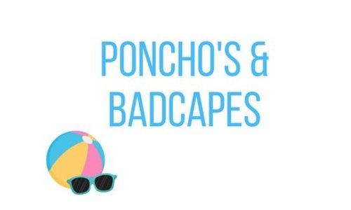 Poncho's en badcapes