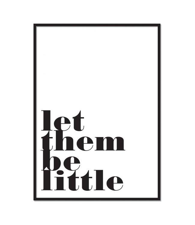 poster Let them be little Black on white