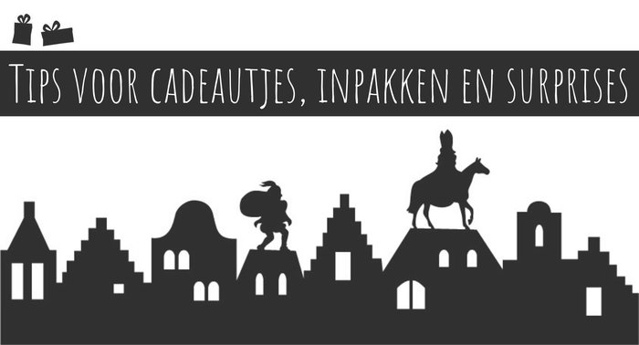 Sinterklaas cadeau, surprise en inpaktips
