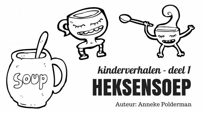 Kinderverhalen deel 1: HEKSENSOEP