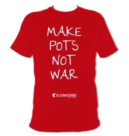 Make Pots Not War T-Shirt