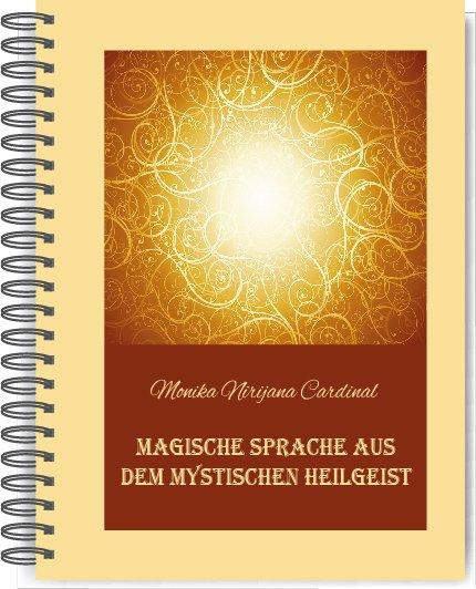 Begleitbuch für das Kartenset der magischen Sprache aus dem mystischen Heilgeist