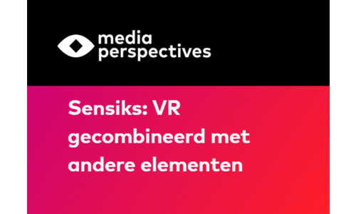 Media Perspectives - Sensiks: VR combined with all the senses