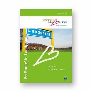 Eigen uitgave VVV Zuid-Limburg Wandelgids 'En route Landgraaf'