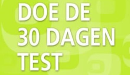 Doe de 30 dagen test!