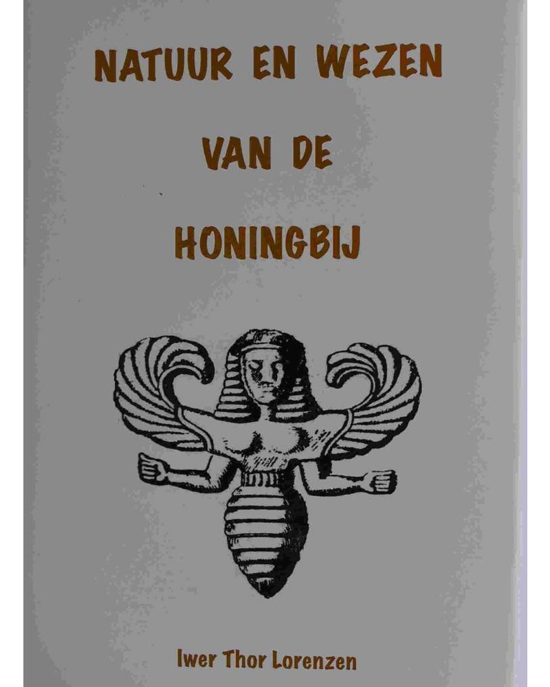 Natuur en Wezen van de Honingbij - Iwer Thor Lorenzen (Holländisch)