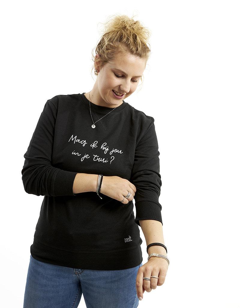 Zoedt Zwarte sweater met tekst 'Mag ik bij jou in je trui?'